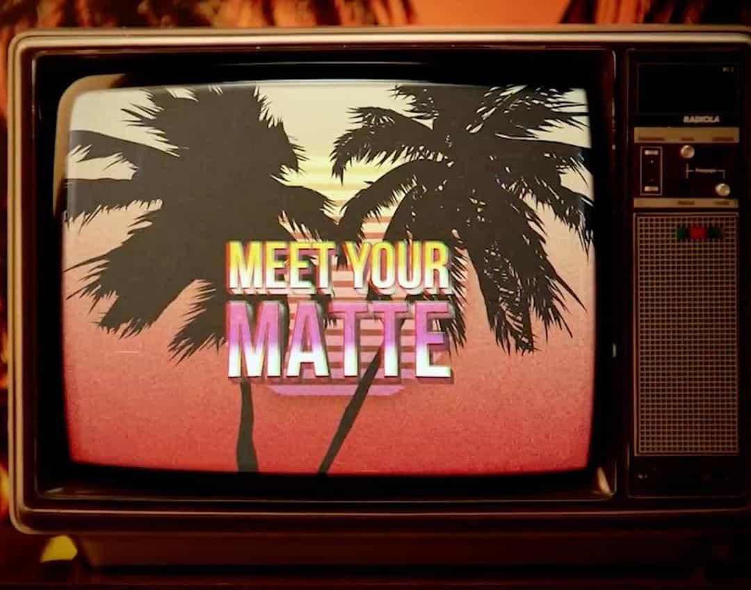 Meet your Matte